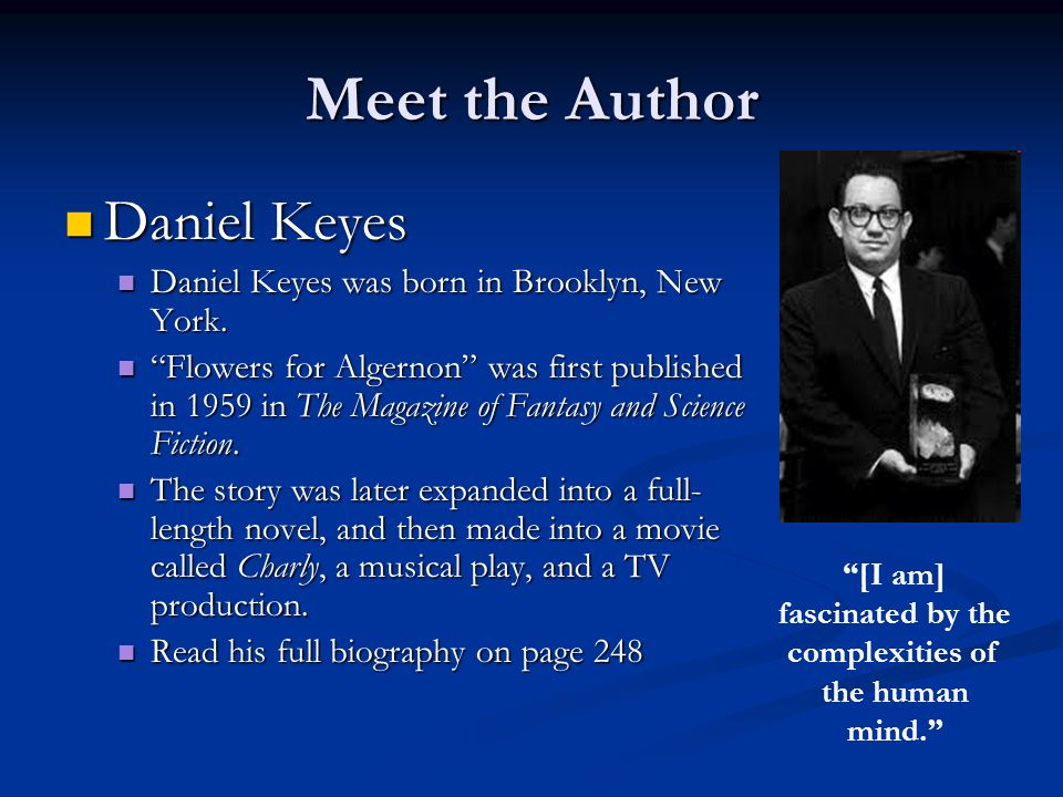 flowers for algernon by daniel keyes Flowers for algernon and over one million other books are available for  this  item:flowers for algernon: student edition by daniel keyes mass market.